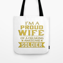 I'M A PROUD SOLDIER'S WIFE Tote Bag