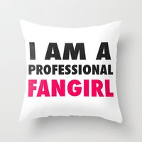 fangirl Throw Pillows featuring Professional Fangirl by Stefanie Judith