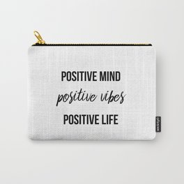 Positive vibes quote Carry-All Pouch