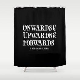 Onwards&Upwards&Forwards. Shower Curtain