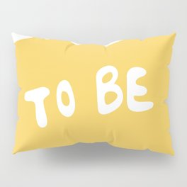 It's Cool to Be Kind Pillow Sham