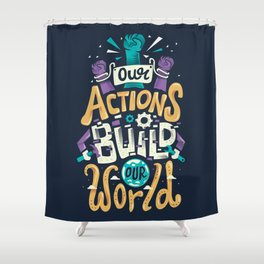 Build Our World Shower Curtain