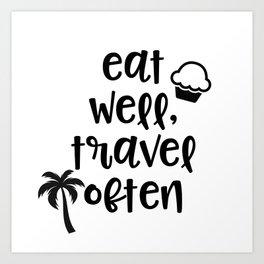 Eat Well, Travel Often Art Print