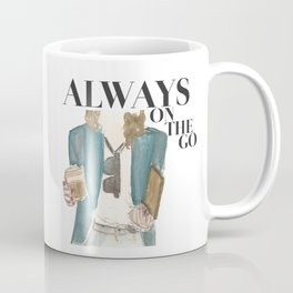 Always On The Go!  Coffee Mug