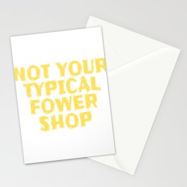 A Not Typical Person Looking For A Typical T-shirt Design?A Perfect Tee Not Your Typical Flower Shop Stationery Cards