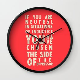 If you are neutral in front of injustice, hero Desmond Tutu on justice, awareness, civil rights, Wall Clock