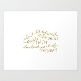 Stars Shine Bright in the Darkest Part Art Print