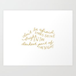 Stars Shine Bright in the Darkest Part Art Print