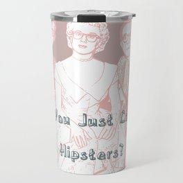 Hipsters? Travel Mug