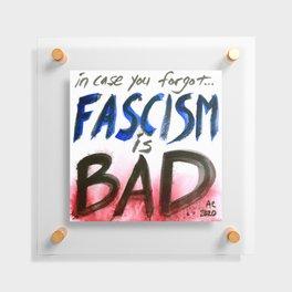 Fascism is Bad Floating Acrylic Print