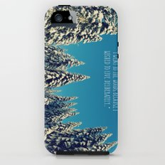 I Went to the Woods Tough Case iPhone SE