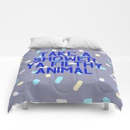 Take a Shower Ya Filthy Animal Comforters