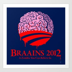 Vote Braains 2012 - A Zombie You Can Believe In Art Print