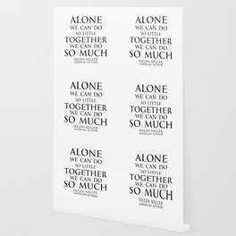 Inspirational quote - Alone we can do so little, together we can do so much. - Hellen Keller American blind and deaf author Wallpaper