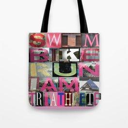 SWIM BIKE RUN I AM A TRIATHLETE 02 Tote Bag