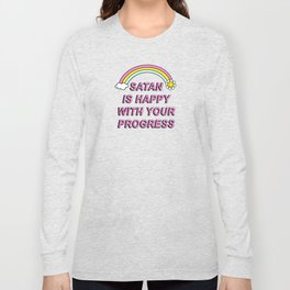 Satan is Happy with your Progress Long Sleeve T-shirt