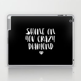 Shine on You Crazy Diamond black and white contemporary minimalism typography design home wall decor Laptop & iPad Skin