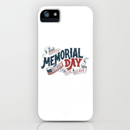 Happy Memorial Day Home Of The Brave T-Shirt T-Shirt iPhone Case