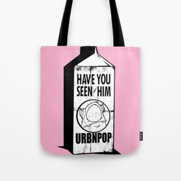 Have you seen him Tote Bag
