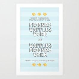 Waffles Friends Work Art Print