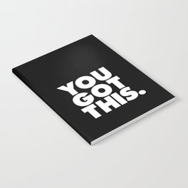 You Got This black and white typography inspirational motivational home wall bedroom decor Notebook