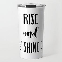Rise And Shine Typography Travel Mug
