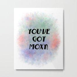 You've Got Moxy! (black, green, orange, violet) Metal Print