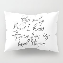 BS and Book Stores Pillow Sham