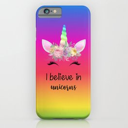 I Believe In Unicorns iPhone Case