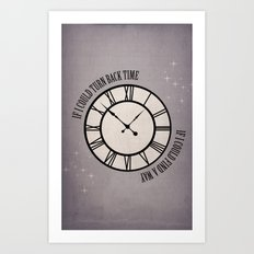 If I Could Turn Back Time... Art Print