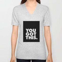 You Got This black and white typography inspirational motivational home wall bedroom decor Unisex V-Neck