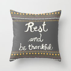 Rest & be thankful Gray Throw Pillow