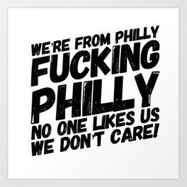 We're from Philly! Art Print