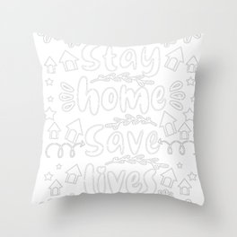 Covid 19 Quotes Stay Home Save Lives Coronavirus Throw Pillow