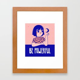 Be Powerful Framed Art Print
