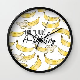 I Find You Quite A-Peeling Wall Clock