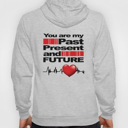 You are my Past Present and Future Love - Heart RhythmValentines Day Gift Shirt Hoody
