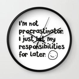 I'm not procrastinator Wall Clock