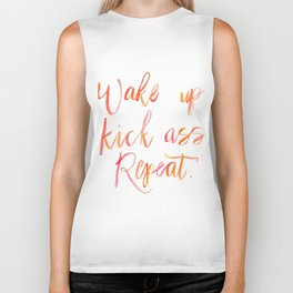 Wake up. Kick ass. Repeat. water color painting quote Biker Tank