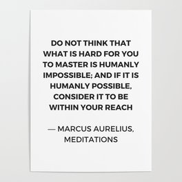 Stoic Inspiration Quotes - Marcus Aurelius Meditations -  humanly possible Poster