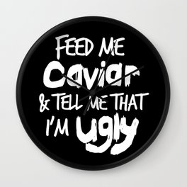 Feed Me Caviar Wall Clock