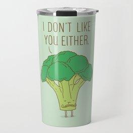 Broccoli don't like you either Travel Mug