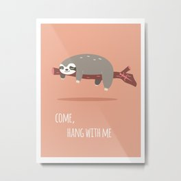 Sloth card - come hang with me Metal Print