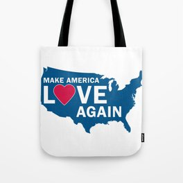 Make America Love Again Tote Bag