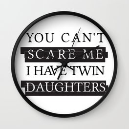 Can't Scare Me Have Twin Daughters Father's Day Gifts Wall Clock