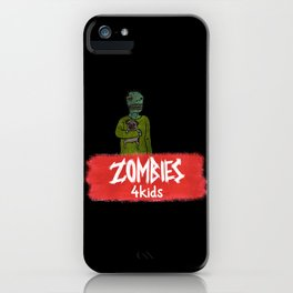 Zombies4Kids 003 iPhone Case