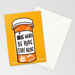 Be Weird, be rude stay alive Stationery Cards