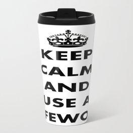 Keep Calm and Use A Safeword Travel Mug