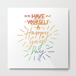 Have Yourself a Happy Gay Day Metal Print