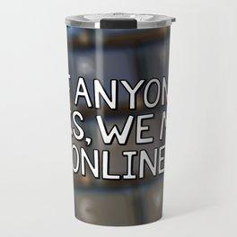If Anyone Asks, We Met Online (Hand-Drawn) Travel Mug